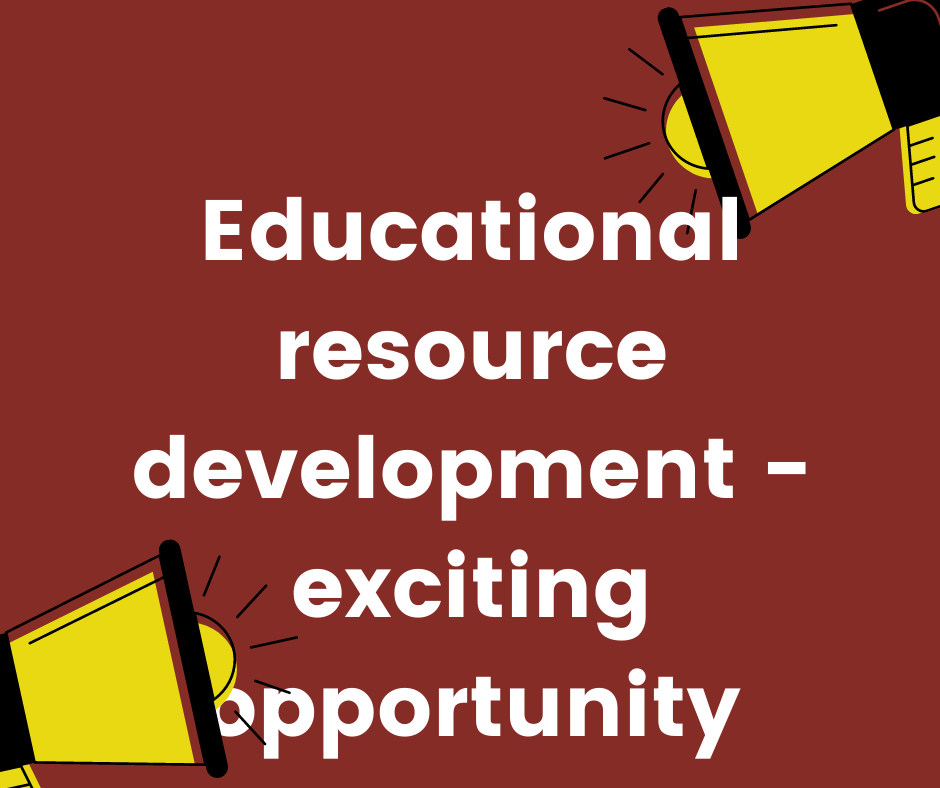Educational resource development - exciting opportunity